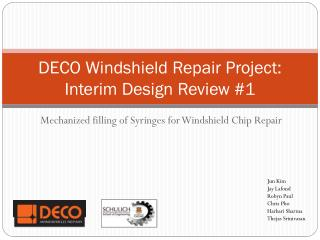 DECO Windshield Repair Project: Interim Design Review #1