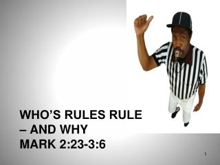 Who's rules rule – and why   mark 2:23-3:6