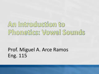 An Introduction to Phonetics: Vowel Sounds