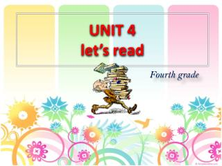 UNIT 4 let's read