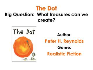 The Dot Big Question:  What treasures can we create