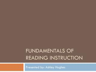 Fundamentals of Reading Instruction
