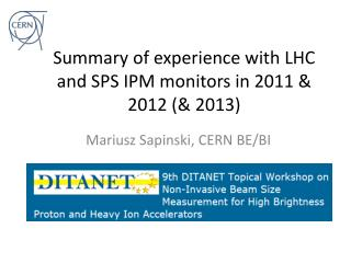 Summary of experience with LHC and SPS IPM monitors in 2011 & 2012 (& 2013)