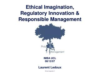 Ethical Imagination, Regulatory Innovation & Responsible Management