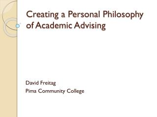 Creating a Personal Philosophy  of Academic Advising