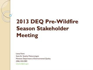 2013 DEQ Pre-Wildfire Season Stakeholder Meeting