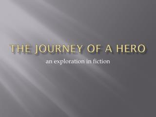 The Journey of a Hero