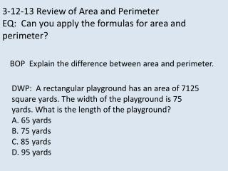 3-12-13 Review of Area and Perimeter EQ:  Can you apply the formulas for area and perimeter?