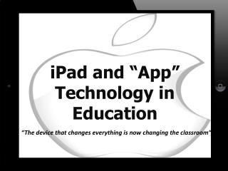 "iPad and ""App"" Technology in Education"