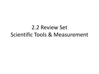 2.2 Review Set Scientific Tools & Measurement
