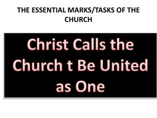 THE  ESSENTIAL MARKS/TASKS OF THE CHURCH