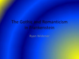 The Gothic and Romanticism in Frankenstein
