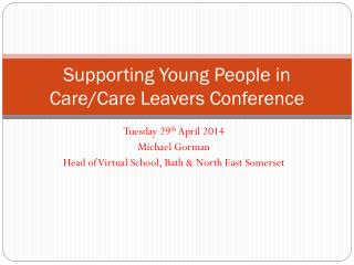 Supporting  Young People in Care/Care Leavers  Conference