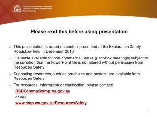 Please read this before using presentation This presentation is based on content presented at the Exploration Safety Roa