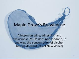 Maple Grove's  Brewhouse