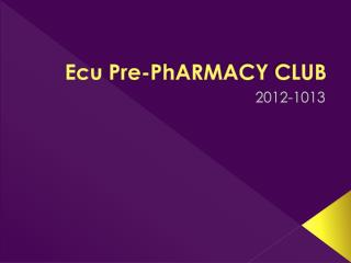 Ecu  Pre- PhARMACY  CLUB