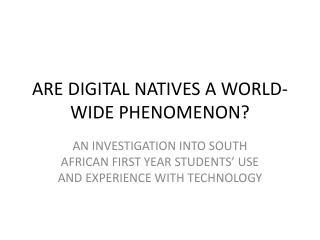ARE DIGITAL NATIVES A WORLD-WIDE PHENOMENON?