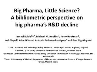 Big  Pharma , Little Science? A  bibliometric  perspective on big  pharma's  R&D  decline