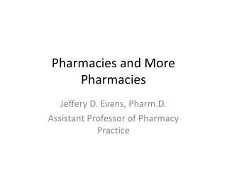 Pharmacies and More Pharmacies