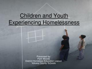 Children and Youth Experiencing Homelessness