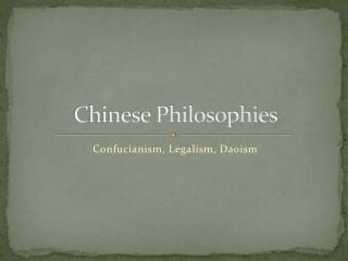 Chinese Philosophies