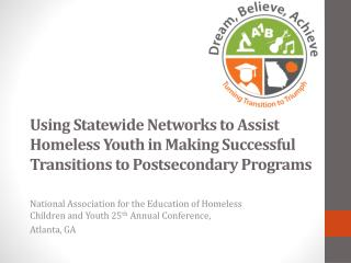 National Association for the Education of Homeless Children and Youth 25 th  Annual Conference,