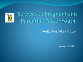 Services to Pregnant and Parenting Foster Youth :