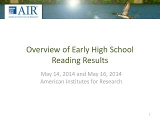 Overview of Early High School Reading Results