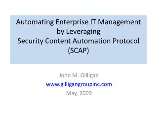 Automating Enterprise IT Management by Leveraging Security Content Automation Protocol (SCAP)
