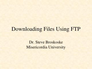 Downloading Files Using FTP