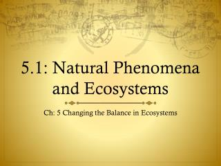 5.1: Natural Phenomena and Ecosystems