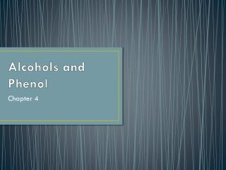 Alcohols and Phenol
