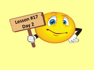 Lesson  #17 Day  2