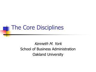 The Core Disciplines