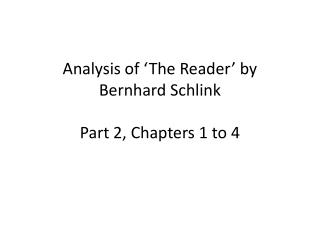 Analysis of 'The Reader' by Bernhard  Schlink Part 2, Chapters 1 to 4