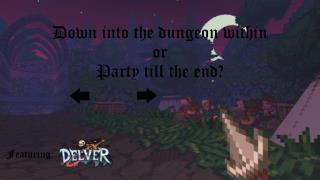 Down into the dungeon within or  Party  till the end?