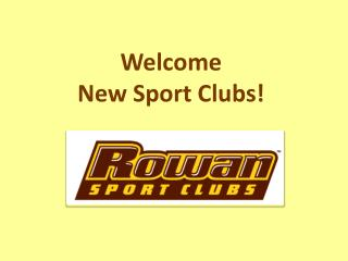 Welcome  New Sport Clubs!
