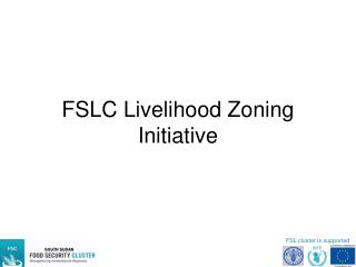 FSLC Livelihood Zoning Initiative