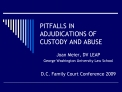 PITFALLS IN ADJUDICATIONS OF CUSTODY AND ABUSE