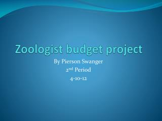 Zoologist budget project