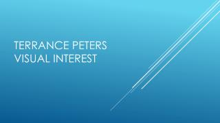 TERRANCE PETERS VISUAL INTEREST