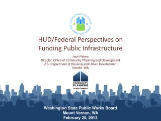 HUD/Federal Perspectives on  Funding Public Infrastructure