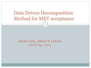 Data Driven Decomposition Method for MET acceptance