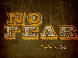 Psalm 91:5-6