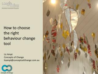 How to choose  the right  behaviour change tool