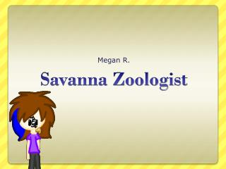 Savanna Zoologist