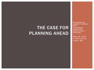 THE CASE FOR  Planning Ahead