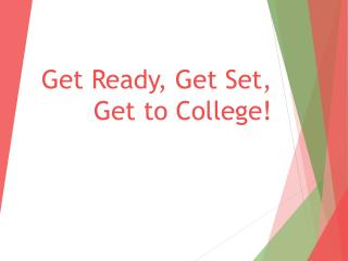 Get Ready, Get Set, Get to College!