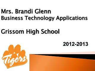 Mrs. Brandi Glenn Business  Technology Applications Grissom High School