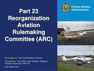 Part 23 Reorganization Aviation Rulemaking Committee (ARC)